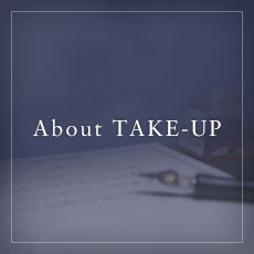 About TAKE-UP