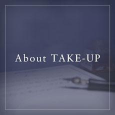 AboutTAKE-UP